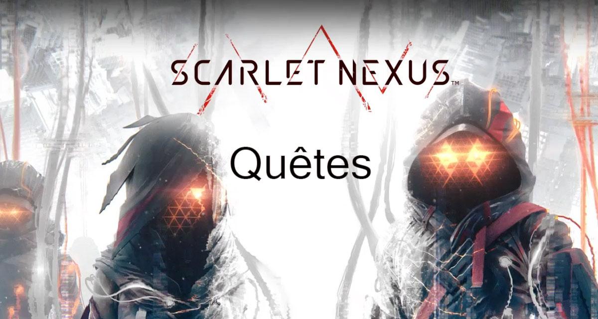 Guides sur les quêtes de Scarlet Nexus